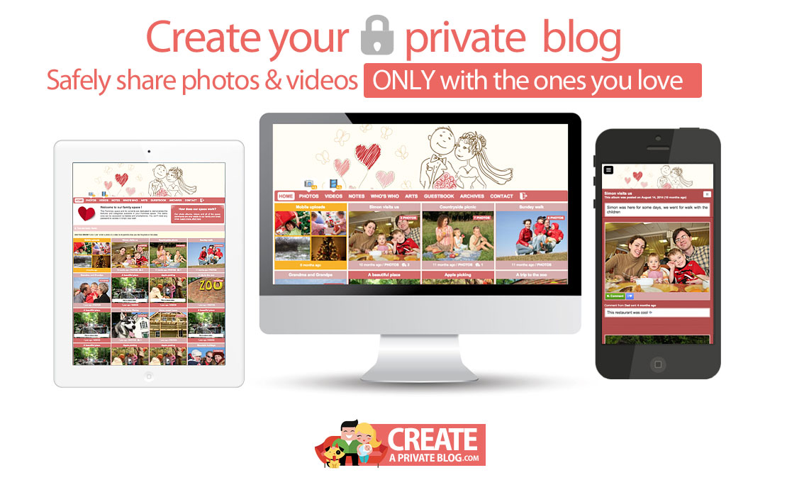 Create your private blog - Safely share photos & videos only with the ones you love